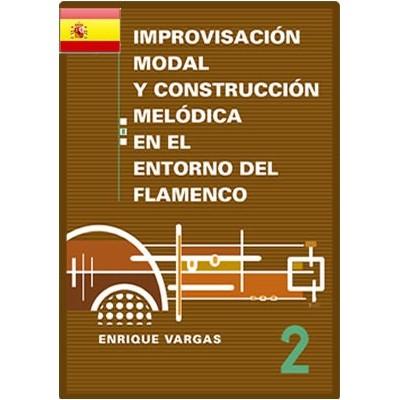 """Libro 2: """"Los modos propios del flamenco y sus aspectos melódicos y armónicos"""""""