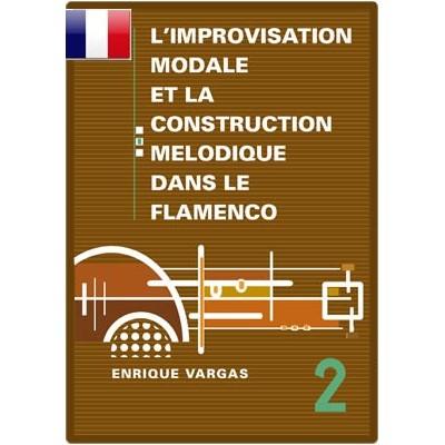 """Livre 2: """"Les modes propres au flamenco et leurs aspects mélodiques et harmoniques"""""""