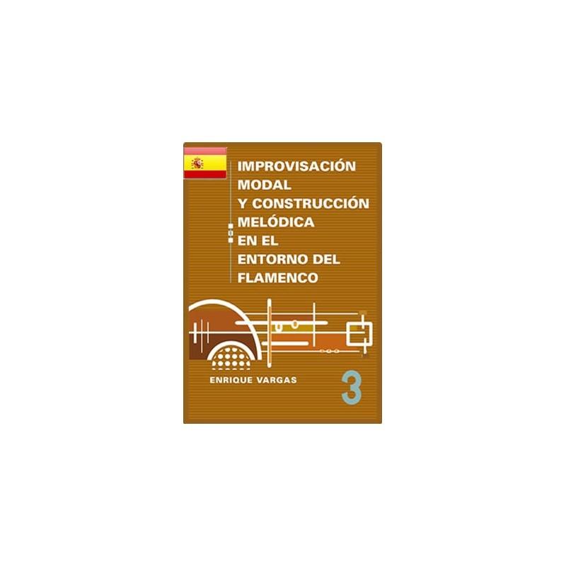 """Libro 3: """"Aportaciones escalísticas modernas Penta-, Hexa-, Hpeta-, y Octatónicas en el lenguaje modal del flamenco"""""""