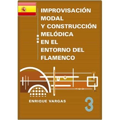 """Libro 3: """"Aportaciones escalísticas modernas (…) en el lenguaje modal del flamenco"""""""