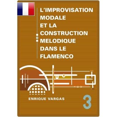 """Livre 3 """"Les apports des echelles modernes Penta, Hexa, Hepta et Octatoniques dans le langage modal du flamenco""""."""